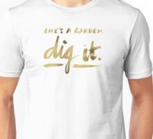 Dig It – Gold Ink Unisex T-Shirt