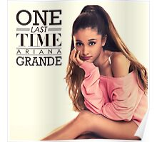 Ariana Grande One Last Time Poster Poster