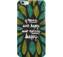 If Mama Ain't Happy iPhone Case/Skin