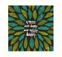 If Mama Ain't Happy Art Print