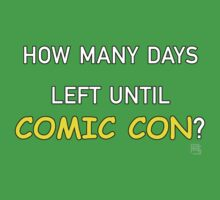 How Many Days Left Until Comic Con? Baby Tee