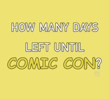 How Many Days Left Until Comic Con? Kids Tee