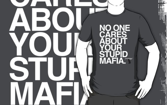 Your Stupid Mafia | White Ink by TweetTees