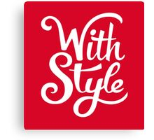 With Style! Cool and Trendy Typography Design Canvas Print