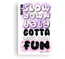 Have Some Fun Canvas Print