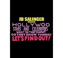 Hollywoo Stars And Celebrities Do They Know Things? Photographic Print