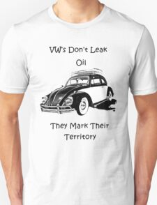 VW's don't leak oil they mark their territory  T-Shirt