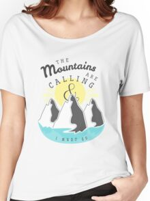 The Mountains are Calling... Women's Relaxed Fit T-Shirt