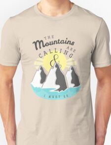 The Mountains are Calling... Unisex T-Shirt