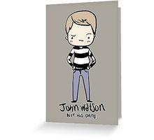 John is Not Entertained Greeting Card