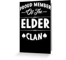 Proud member of the Elder clan! Greeting Card