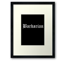 Barbarian Framed Print