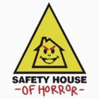Safety House of Horror by Mikhayl Von Riebon