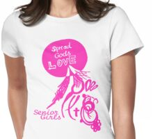 Spread God's Love For Senior Girls Womens Fitted T-Shirt