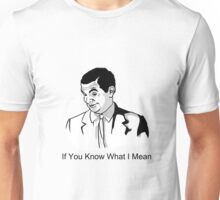 If you know what i mean meme Unisex T-Shirt