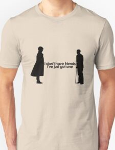 I Don't Have Friends T-Shirt