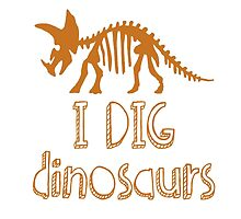 I DIG dinosaurs - in orange by MonCreedon