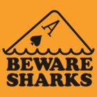 Beware Sharks by crazydays