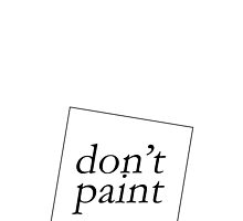 DON'T PAINT by 3515LM