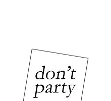 DON'T PARTY by 3515LM
