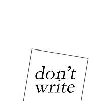 DON'T WRITE by 3515LM