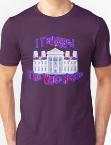 I Teabagged the White House Tea Party Unisex T-Shirt