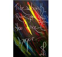 YOU ARE UNIQUE- artist quote TOLA Photographic Print