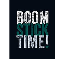 Boomstick Time! Photographic Print