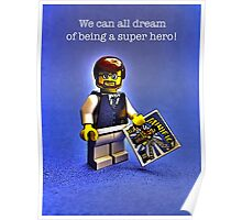 We can all dream of being a super hero! Poster