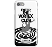 Enter The Vortex Club (High Res) iPhone Case/Skin