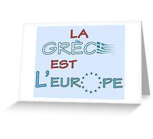 """La Grece est l' Europe"" slogan Greeting Card"