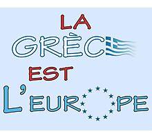 """La Grece est l' Europe"" slogan Photographic Print"