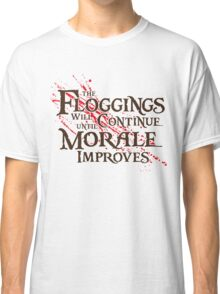 The floggings will continue Classic T-Shirt