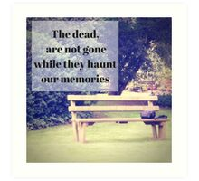 While we remember they're not gone Art Print