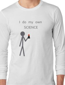 I do my own Science Long Sleeve T-Shirt