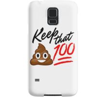 Keep that Sh*t 100! Samsung Galaxy Case/Skin
