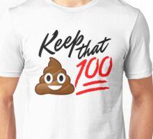 Keep that Sh*t 100! Unisex T-Shirt