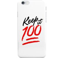 Keep it 100! iPhone Case/Skin