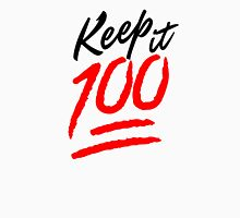Keep it 100! Unisex T-Shirt