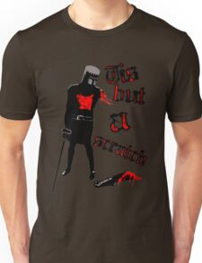 Tis but a scratch - Monty Python's - Black Knight Unisex T-Shirt