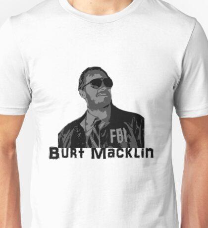 Burt Macklin Unisex T-Shirt