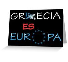 """Grecia es Europa"" slogan in spanish Greeting Card"