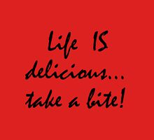 Life is Delicious... take a bite! Womens Fitted T-Shirt
