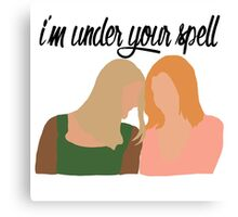 I'm Under Your Spell Canvas Print