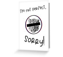 I'm not perfect! Greeting Card