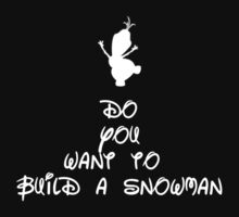 Do you want to build a snowman? by FrascaDesigns