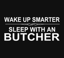 Wake Up Smarter Sleep With An Butcher - Tshirts & Accessories by funnyshirts2015