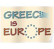 """Greece is Europe"" slogan Poster"