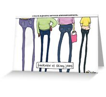 Skinny jeans Greeting Card