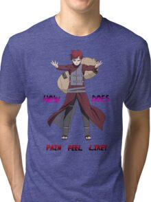 Gaara - How does Pain feel like t shirt, iphone case & more Tri-blend T-Shirt